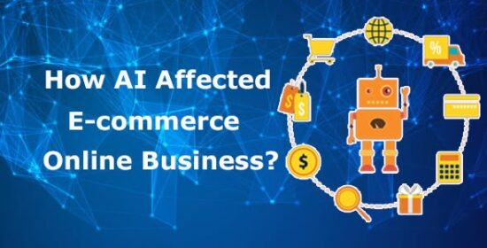 How AI Affected E-commerce Online Business?